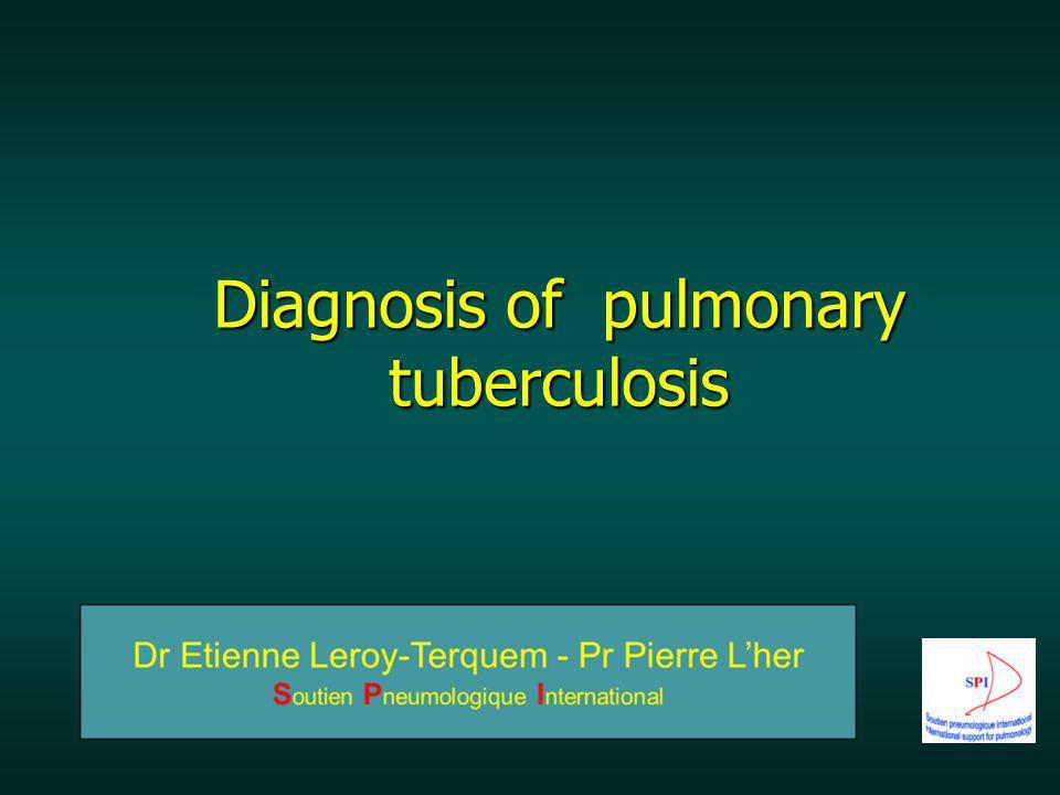 Diagnosis of pulmonary tuberculosis