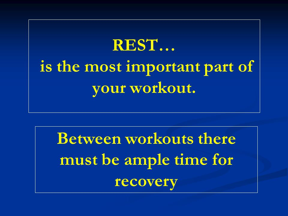REST… is the most important part of your workout.