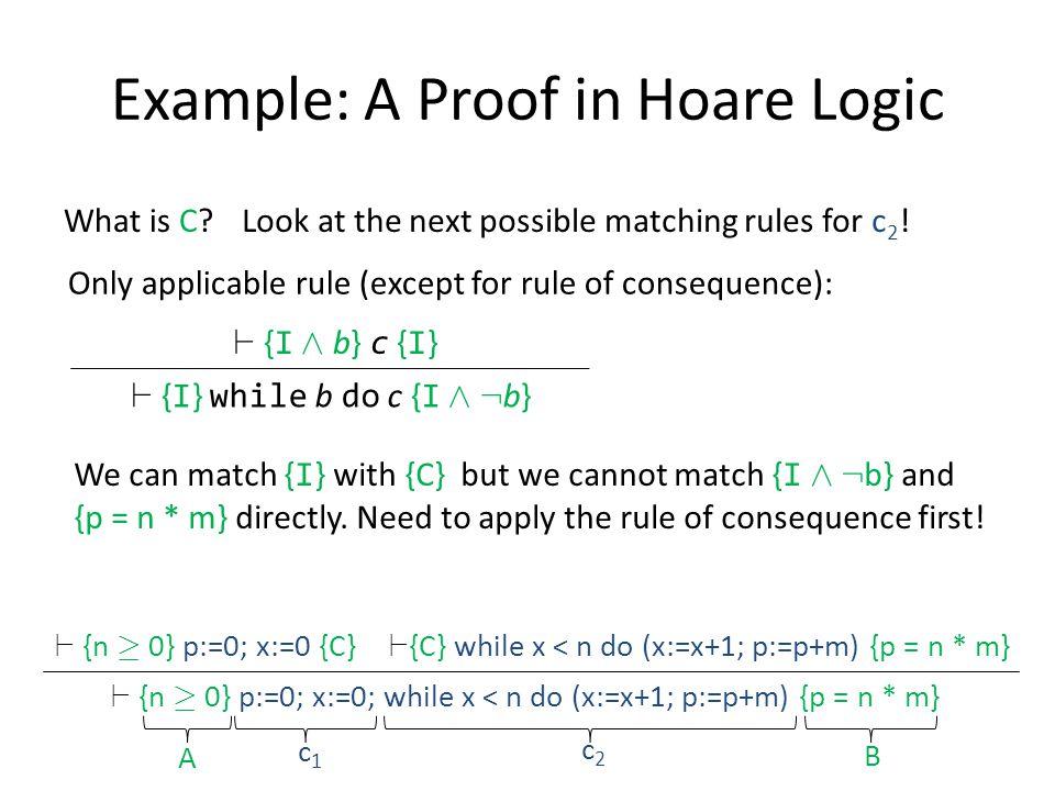 ` {n ¸ 0} p:=0; x:=0; while x < n do (x:=x+1; p:=p+m) {p = n * m} What is C.