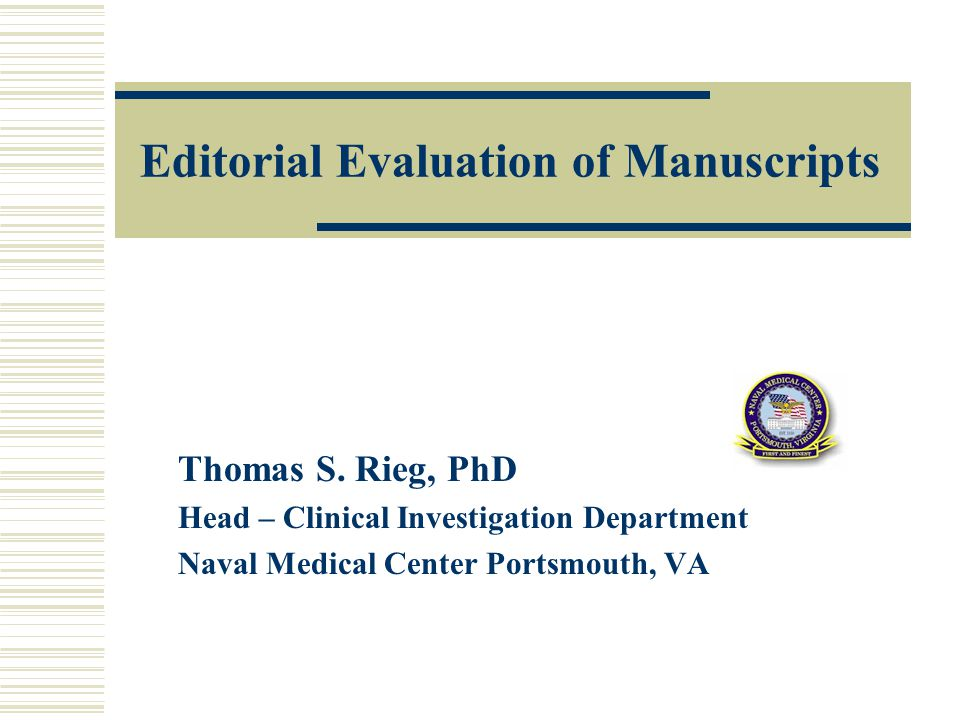 Acknowledgments Evaluating Manuscripts: An Editors Perspective by Dr.