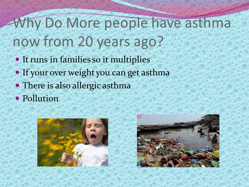 Why Do More people have asthma now from 20 years ago.