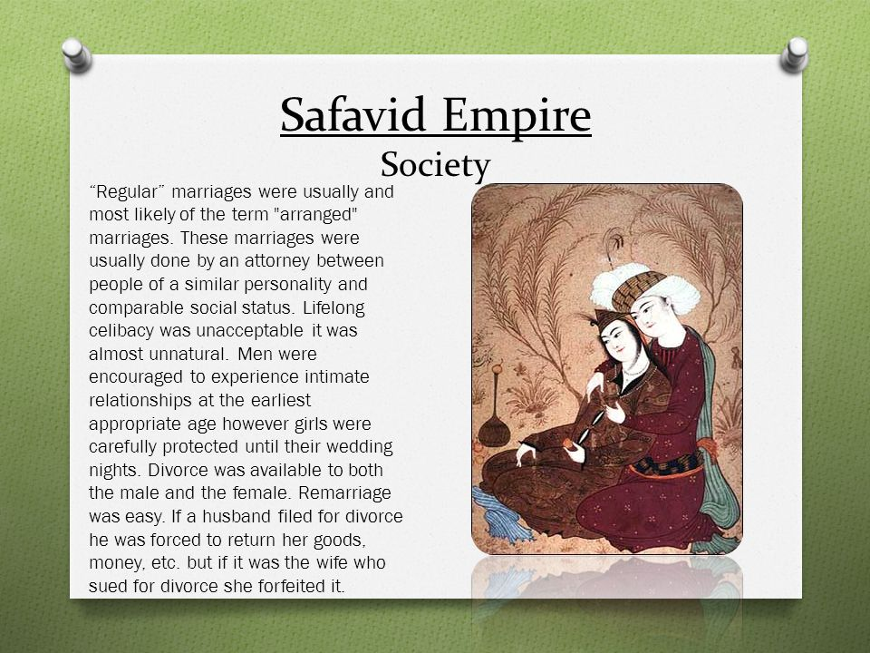 Safavid Empire Society Regular marriages were usually and most likely of the term
