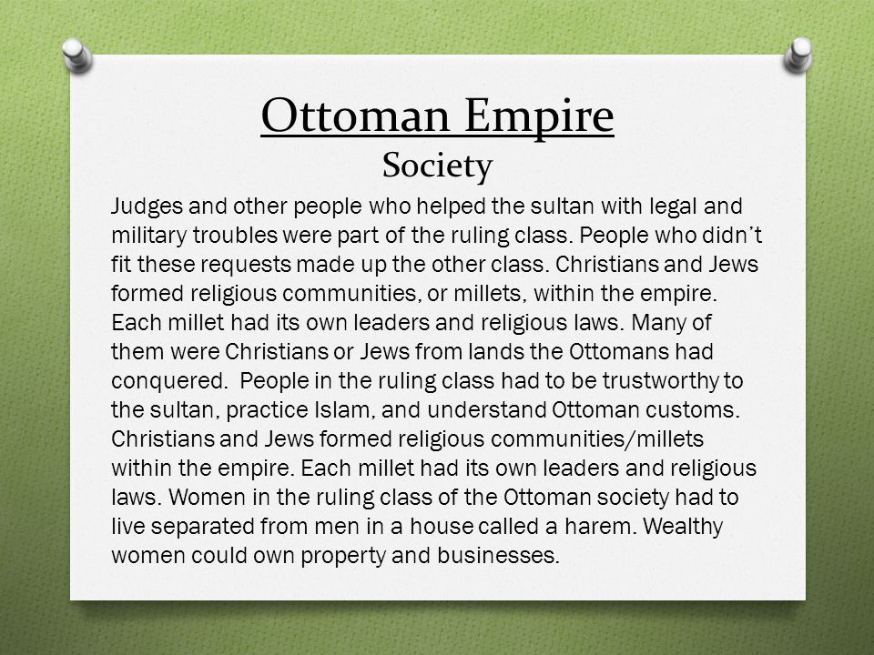 Ottoman Empire Society Judges and other people who helped the sultan with legal and military troubles were part of the ruling class. People who didnt