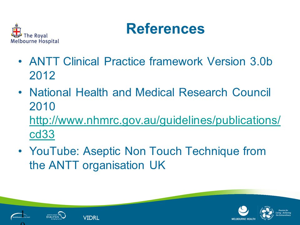 References ANTT Clinical Practice framework Version 3.0b 2012 National Health and Medical Research Council 2010 http://www.nhmrc.gov.au/guidelines/pub