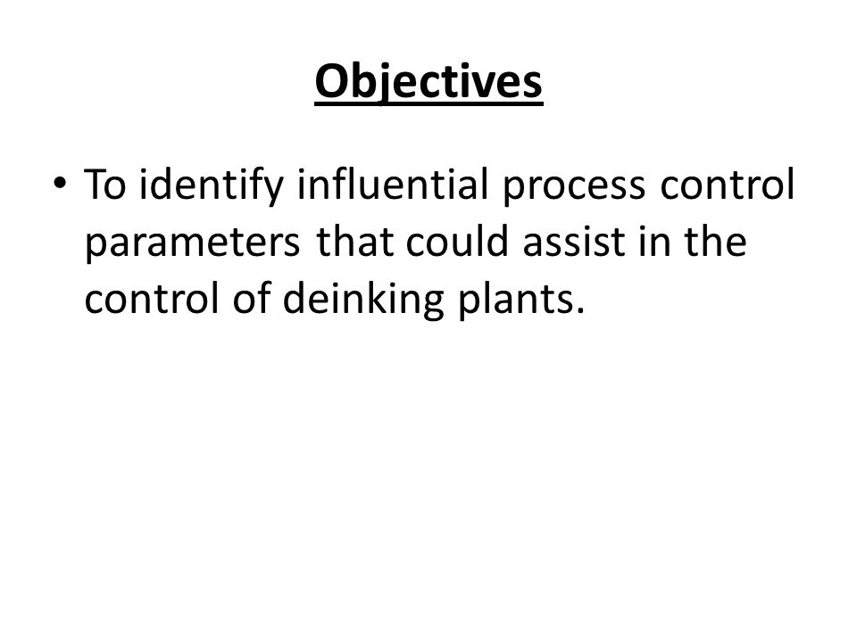 Objectives To identify influential process control parameters that could assist in the control of deinking plants.