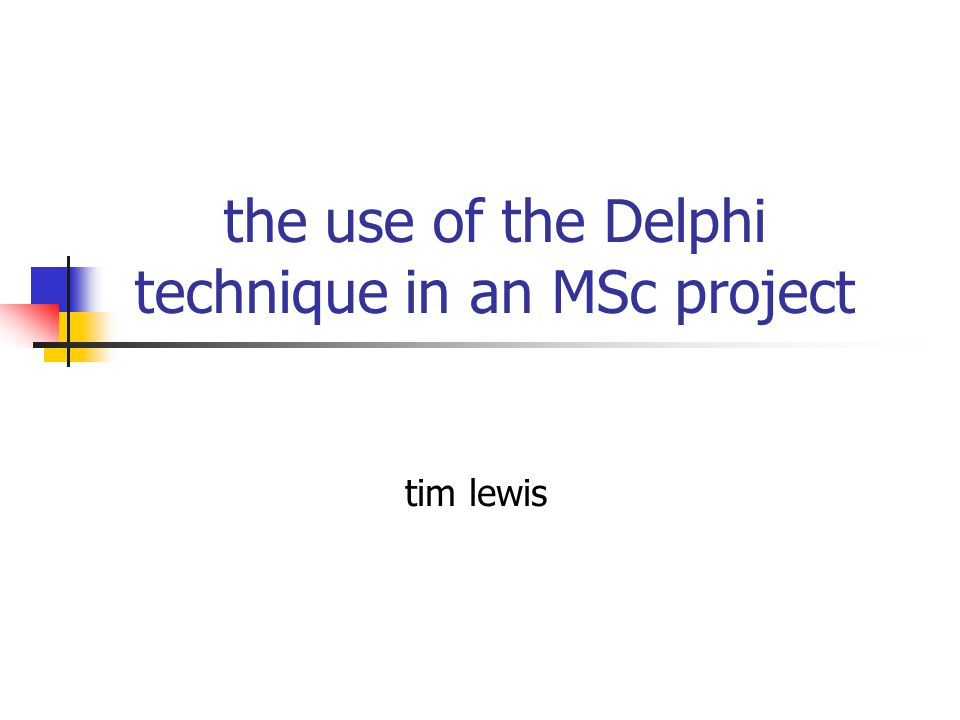 the use of the Delphi technique in an MSc project tim lewis