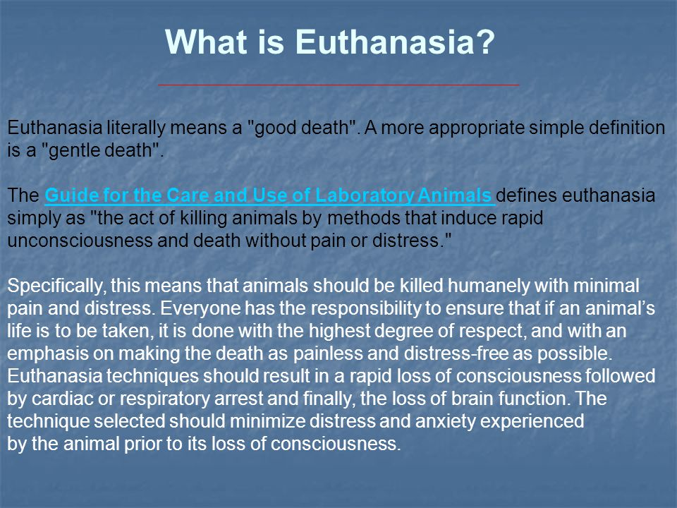 Euthanasia literally means a