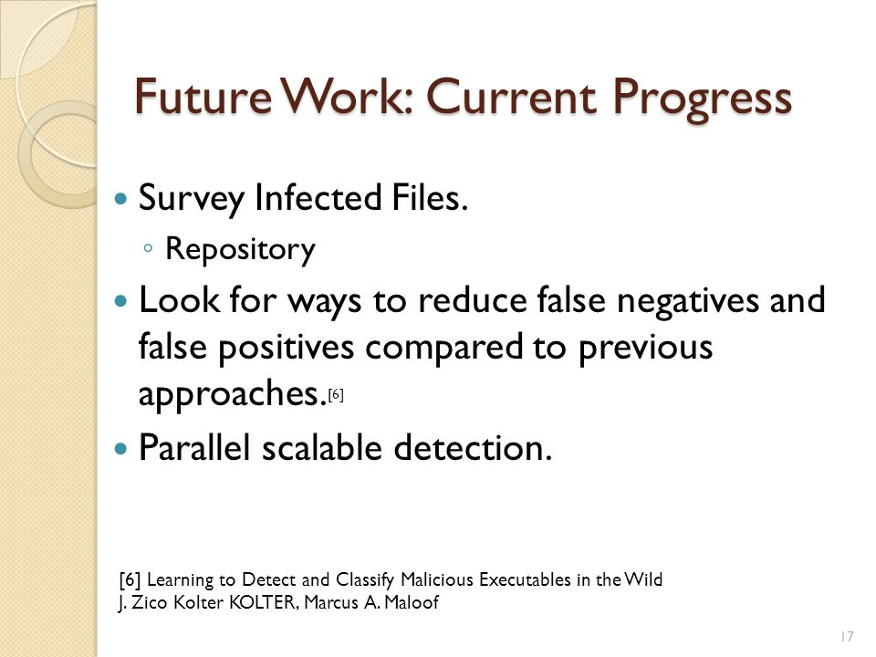 Future Work: Current Progress Survey Infected Files.