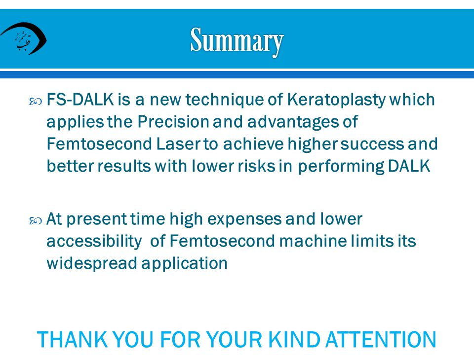 FS-DALK is a new technique of Keratoplasty which applies the Precision and advantages of Femtosecond Laser to achieve higher success and better result