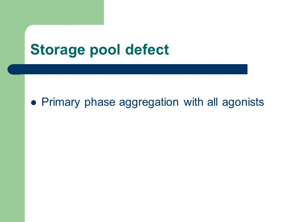 Storage pool defect Primary phase aggregation with all agonists