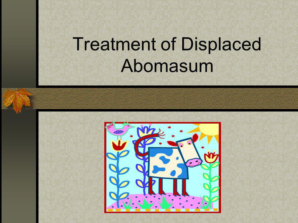 Treatment of Displaced Abomasum
