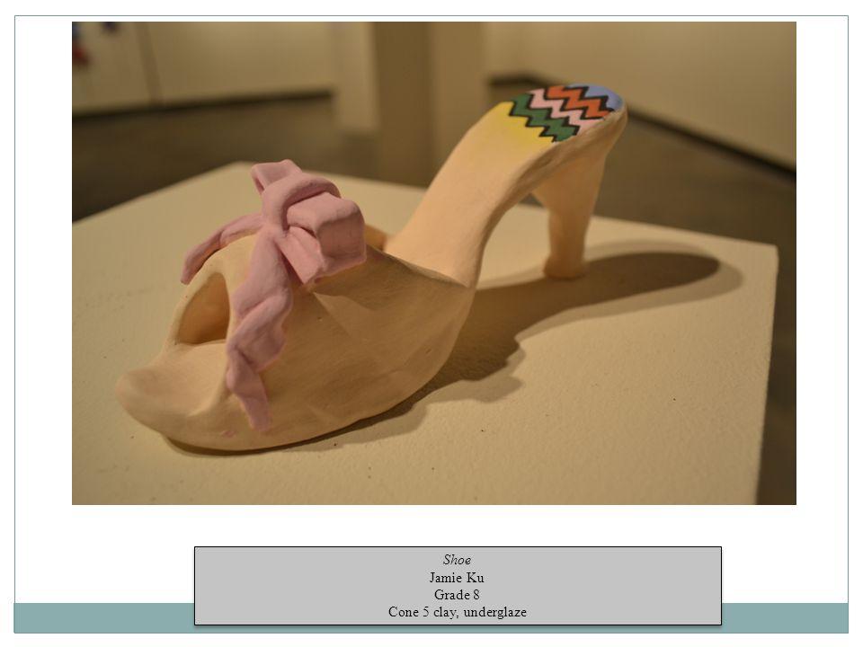 Shoe Jamie Ku Grade 8 Cone 5 clay, underglaze Shoe Jamie Ku Grade 8 Cone 5 clay, underglaze