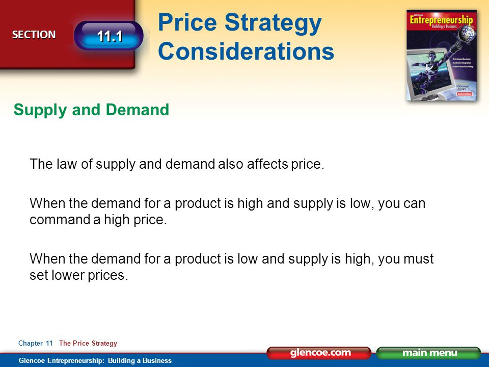 Glencoe Entrepreneurship: Building a Business Price Strategy Considerations SECTION SECTION 11.1 Chapter 11 The Price Strategy The price of your products helps create your image in the minds of customers.