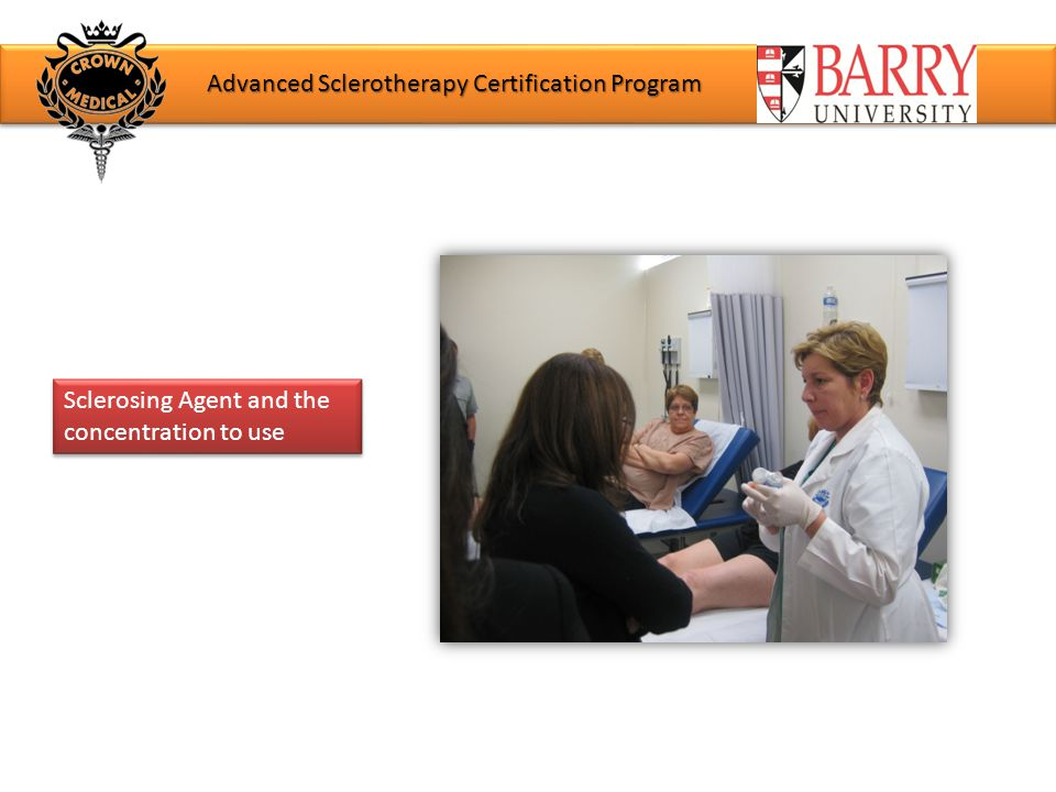 Sclerosing Agent and the concentration to use Advanced Sclerotherapy Certification Program
