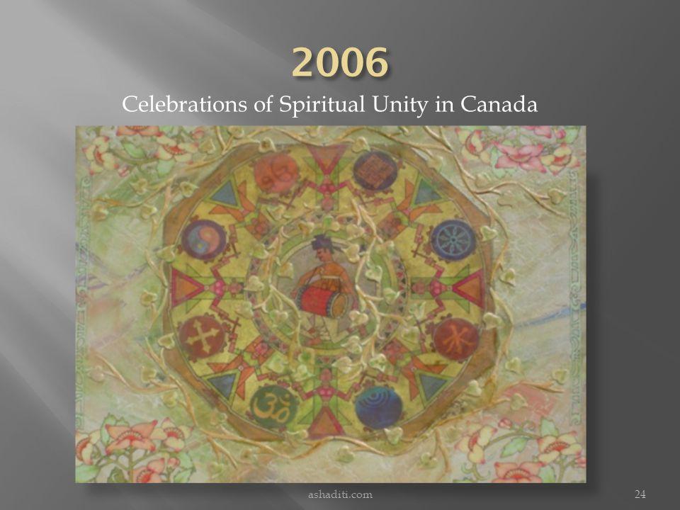 ashaditi.com24 Celebrations of Spiritual Unity in Canada
