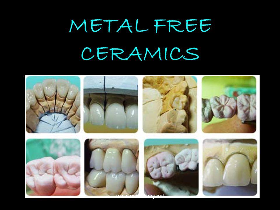 METAL FREE CERAMICS www.rxdentistry.net
