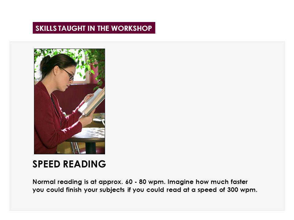 SPEED READING Normal reading is at approx. 60 - 80 wpm.