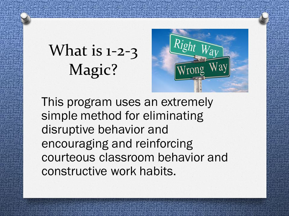What is 1-2-3 Magic? This program uses an extremely simple method for eliminating disruptive behavior and encouraging and reinforcing courteous classr