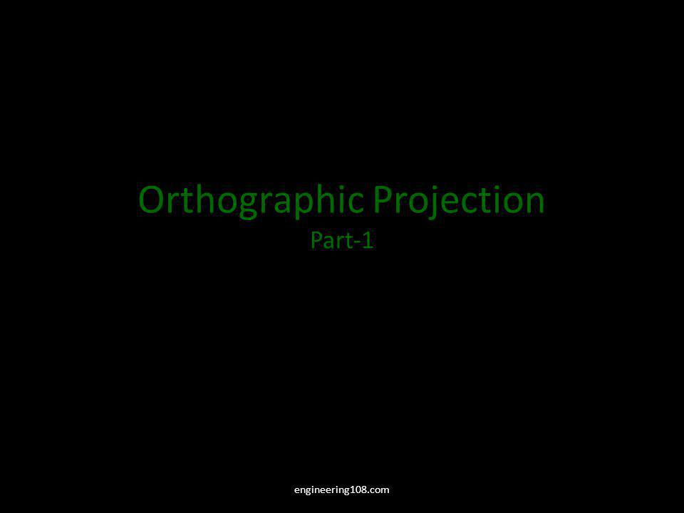 Orthographic Projection Part-1 engineering108.com