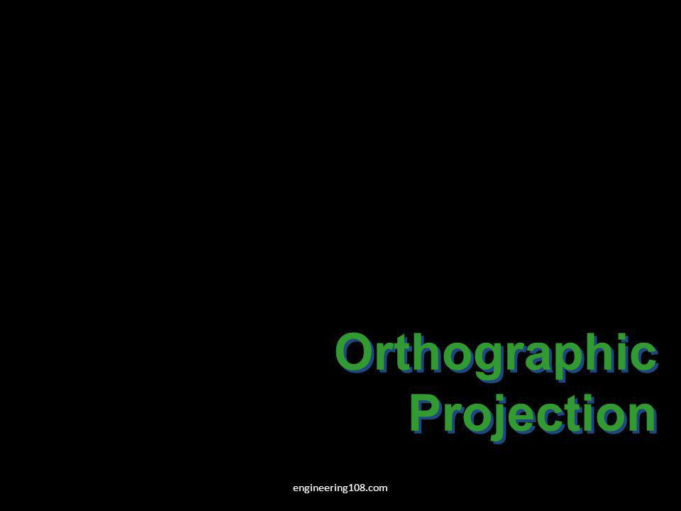 5 Orthographic projection is a parallel projection technique in which the parallel lines of sight are perpendicular to the projection plane MEANING Object views from top Projection plane 1 2 3 4 512 34 engineering108.com