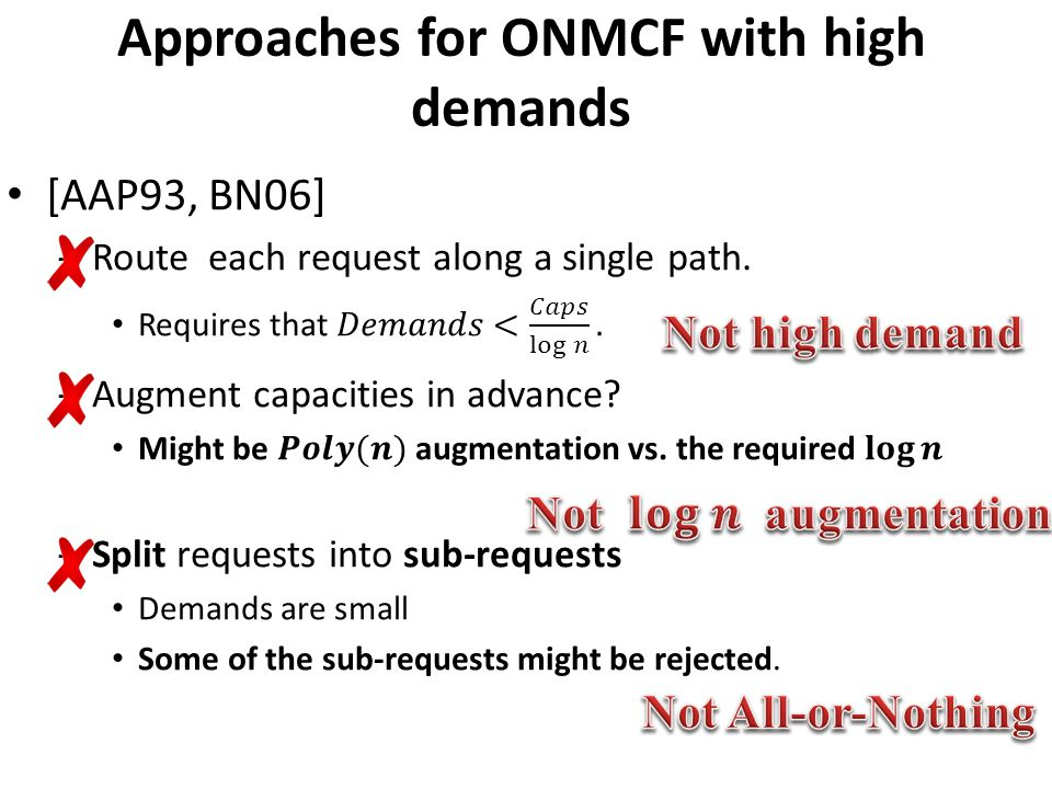 Approaches for ONMCF with high demands