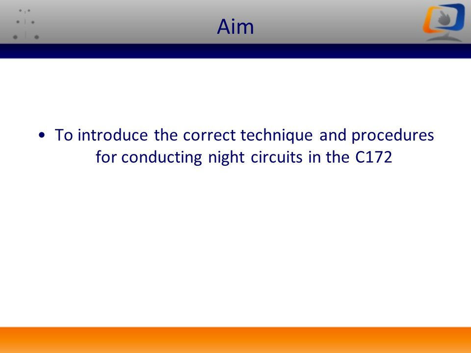Objectives Correctly from memory: Recall the night VFR aircraft and aerodrome lighting requirements Recall the YBCG night operational requirements State the correct technique for conducting a night VFR circuit Recall the factors that can affect our night vision