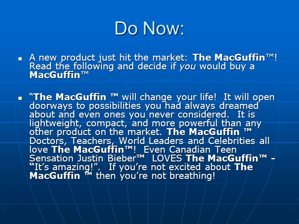 Do Now: A new product just hit the market: The MacGuffin.