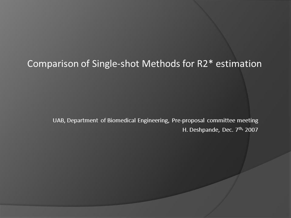 Outline 1.Relationship between BOLD and R2* and significance of reliable R2* estimate 2.