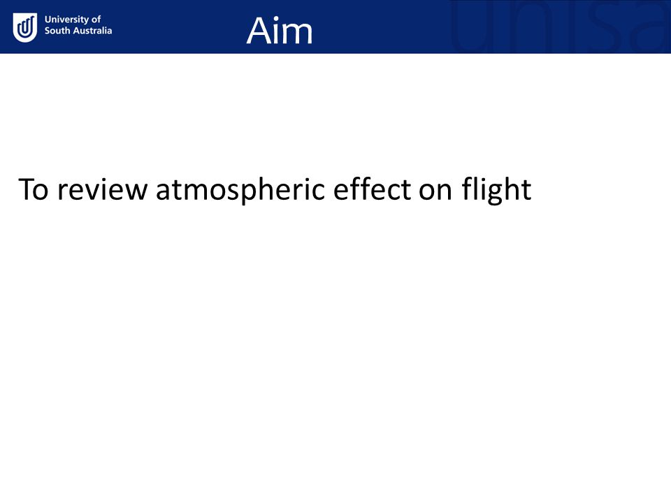 Aim To review atmospheric effect on flight