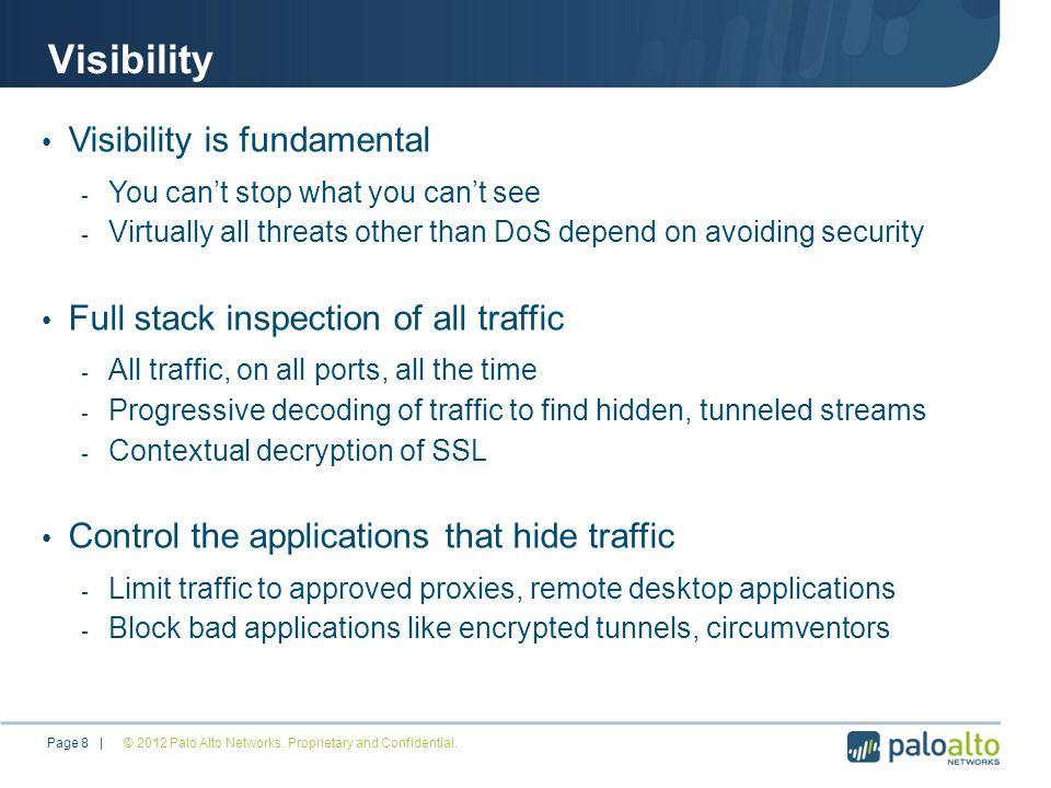 Visibility © 2012 Palo Alto Networks.