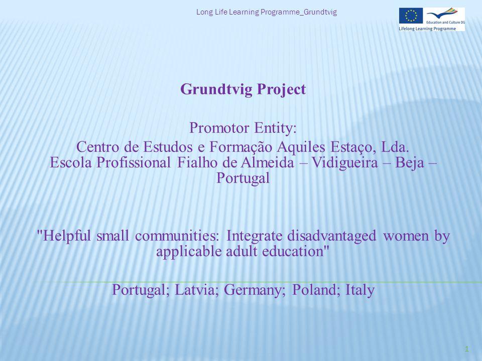 Grundtvig Project Promotor Entity: Centro de Estudos e Formação Aquiles Estaço, Lda.