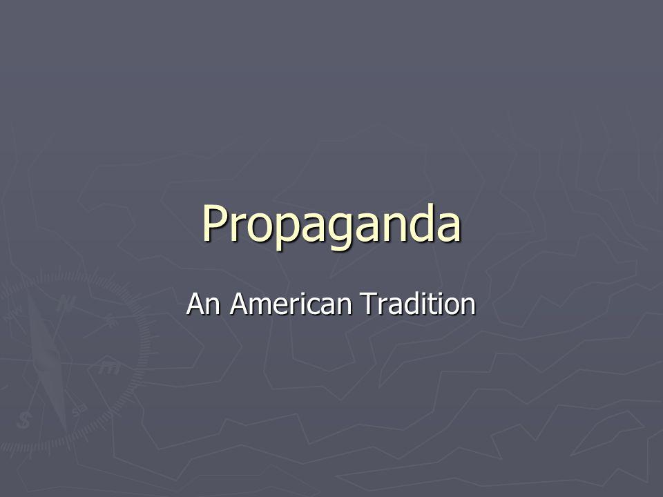 Propaganda An American Tradition