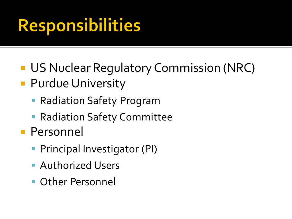 US NRC (Nuclear Regulatory Commission) The Commission formulates policies, develops regulations governing nuclear reactor and nuclear material safety, issues orders to licensees, and adjudicates legal matters.