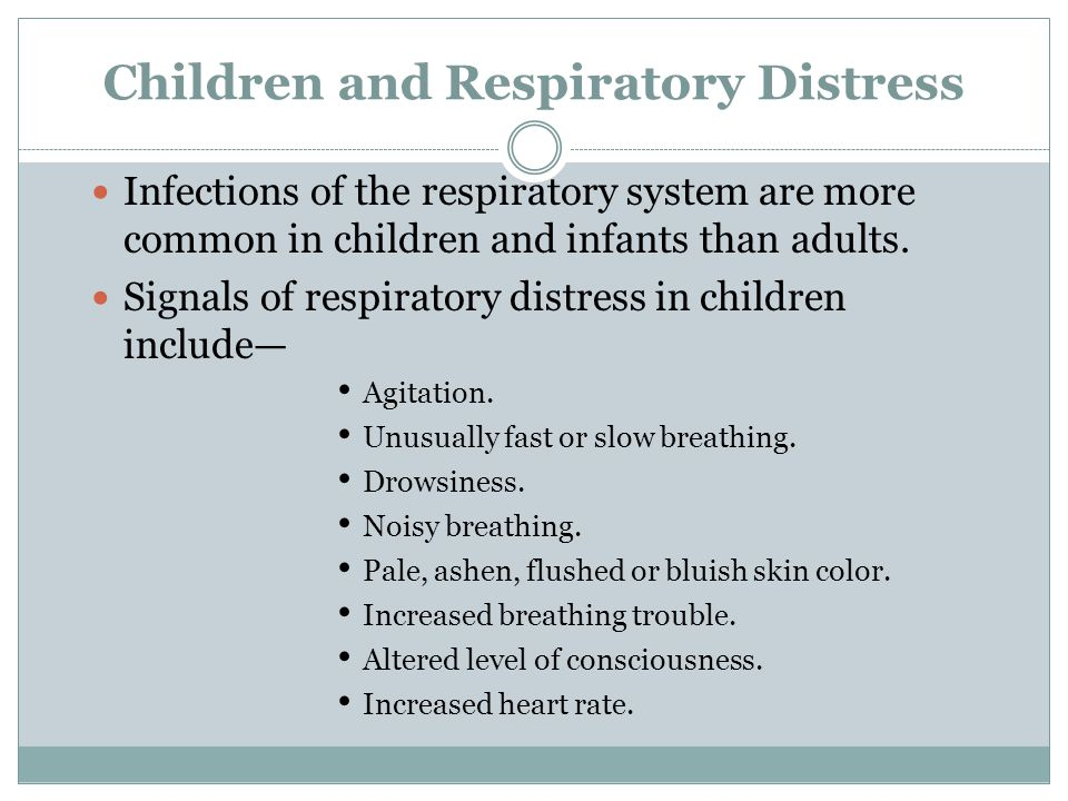 Children and Respiratory Distress Infections of the respiratory system are more common in children and infants than adults. Signals of respiratory dis