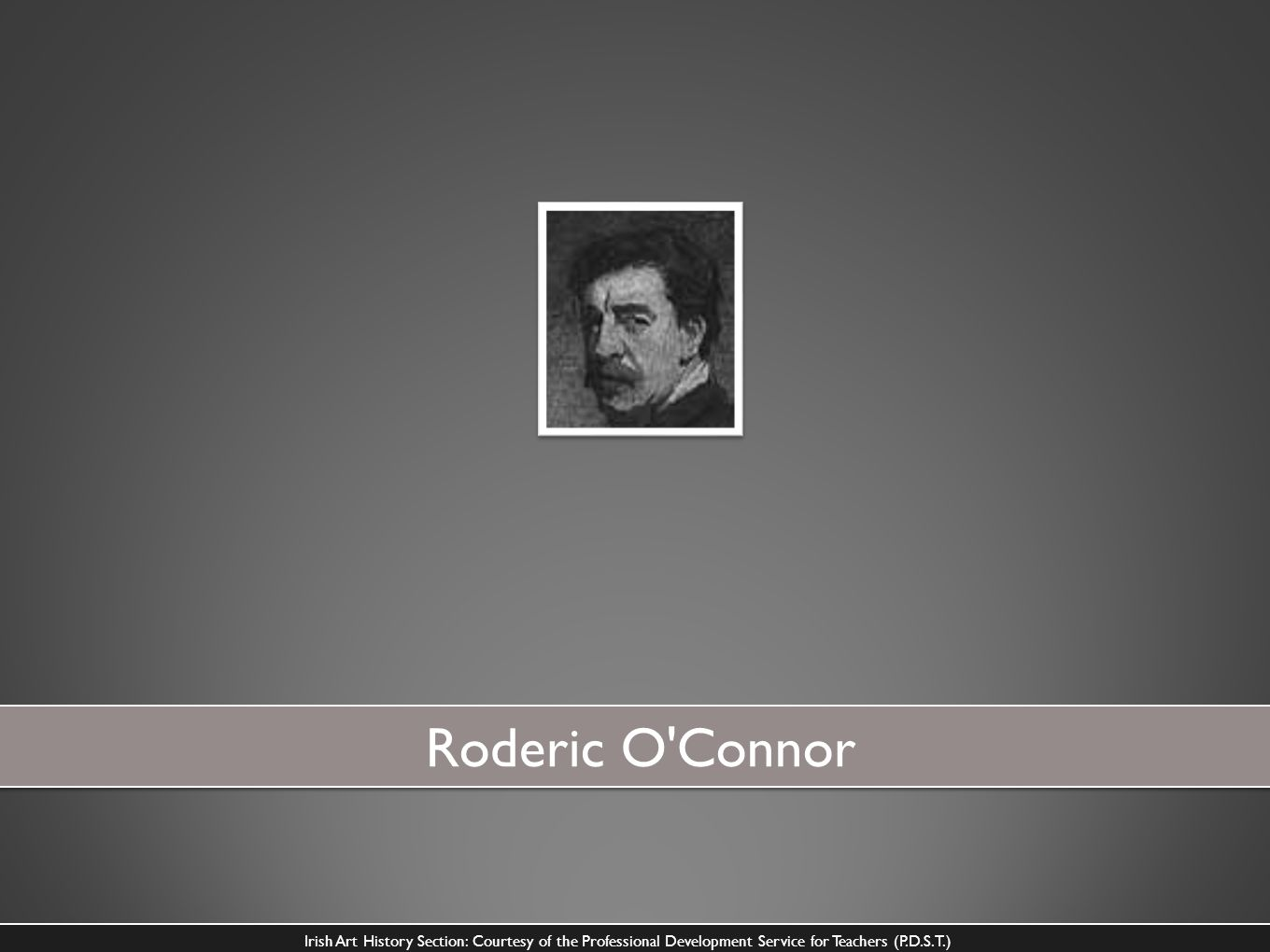Roderic O Connor: Born in 1860 at Milton in County Roscommon, he entered the Metropolitan School of Art in Dublin in 1879.