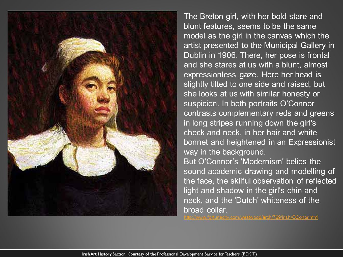 The Breton girl, with her bold stare and blunt features, seems to be the same model as the girl in the canvas which the artist presented to the Munici
