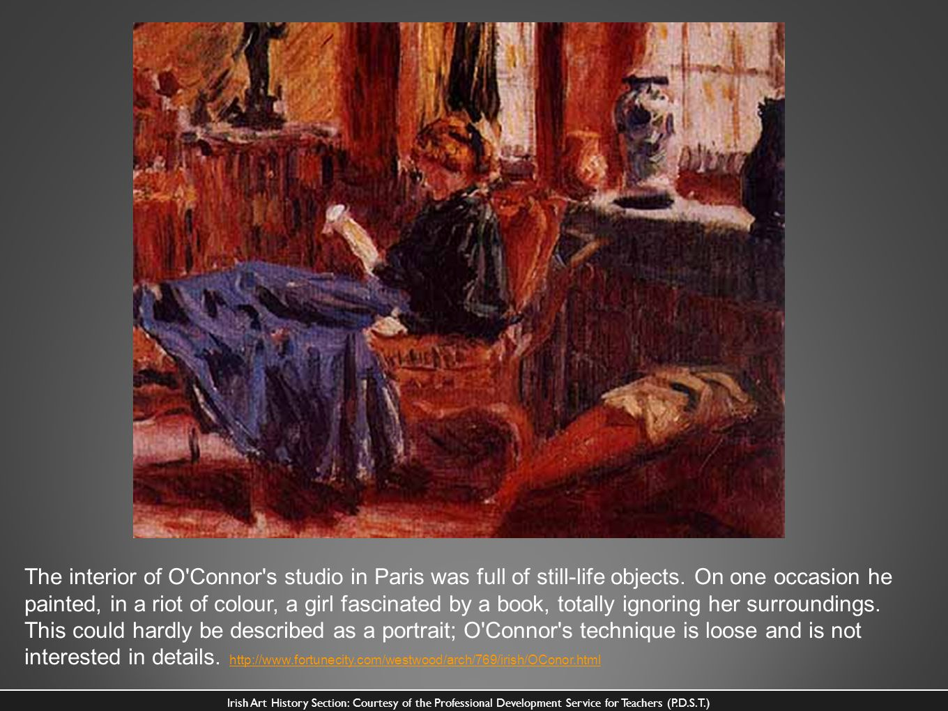 The interior of O'Connor's studio in Paris was full of still-life objects. On one occasion he painted, in a riot of colour, a girl fascinated by a boo