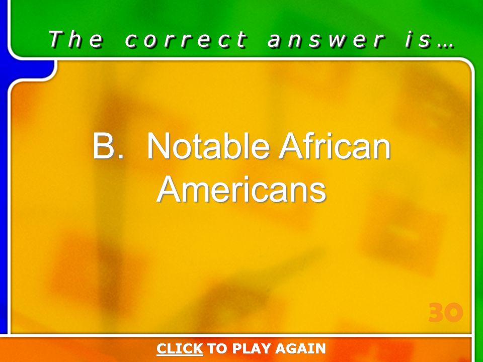 1:30 Answer T h e c o r r e c t a n s w e r i s … B.