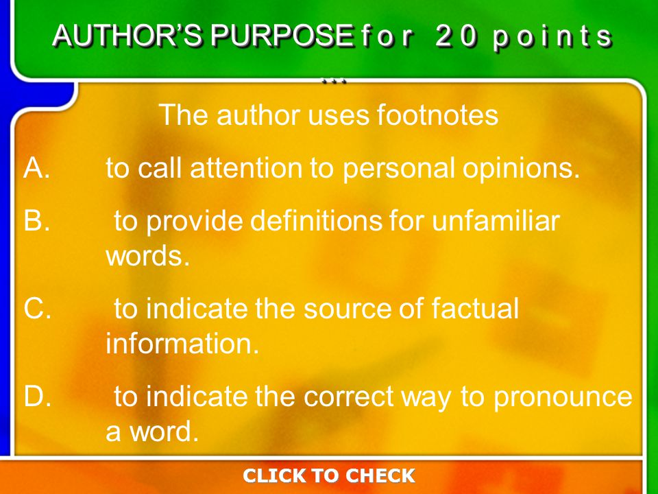 4:204:20 The author uses footnotes A.to call attention to personal opinions.