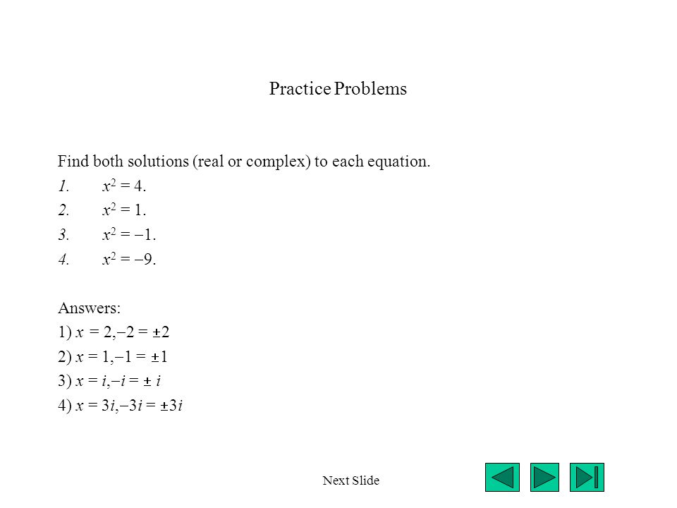 Examples Use completing the square to find the solutions for the following quadratic equations.