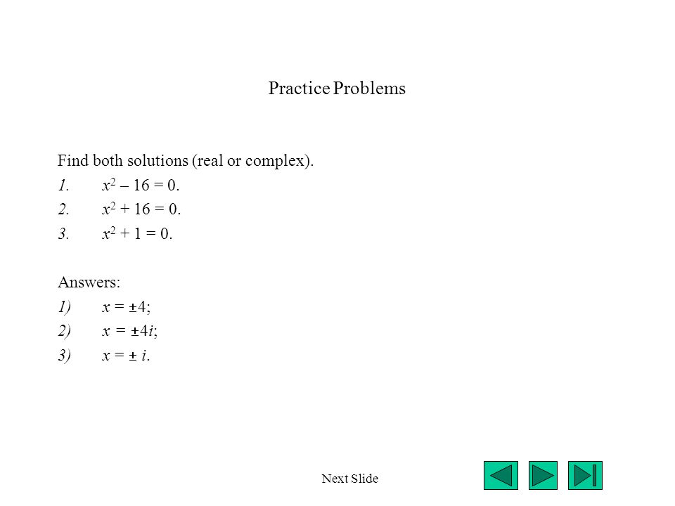 More General Quadratic Equations Consider the quadratic equation in the following special form.