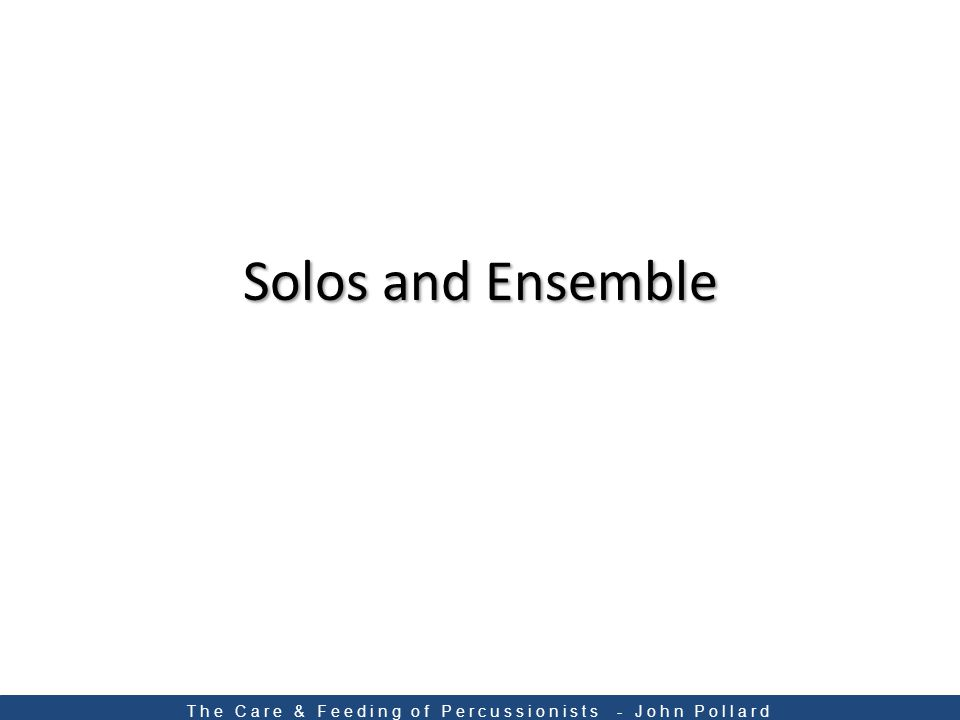 Solos and Ensemble The Care & Feeding of Percussionists - John Pollard
