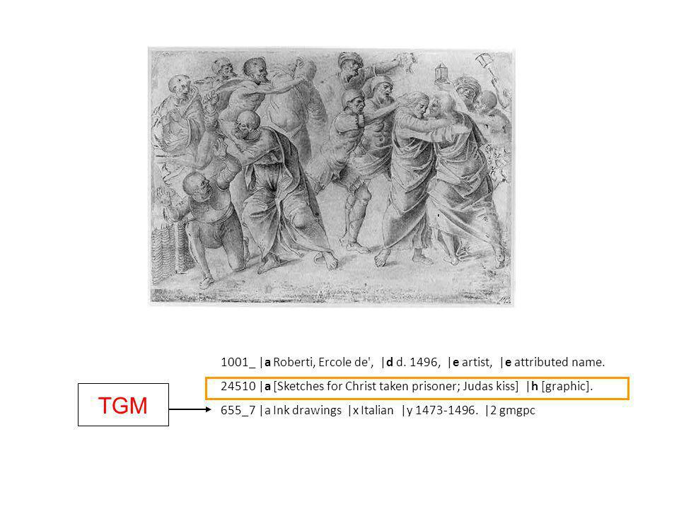 TGM 1001_ |a Roberti, Ercole de', |d d. 1496, |e artist, |e attributed name. 24510 |a [Sketches for Christ taken prisoner; Judas kiss] |h [graphic]. 6
