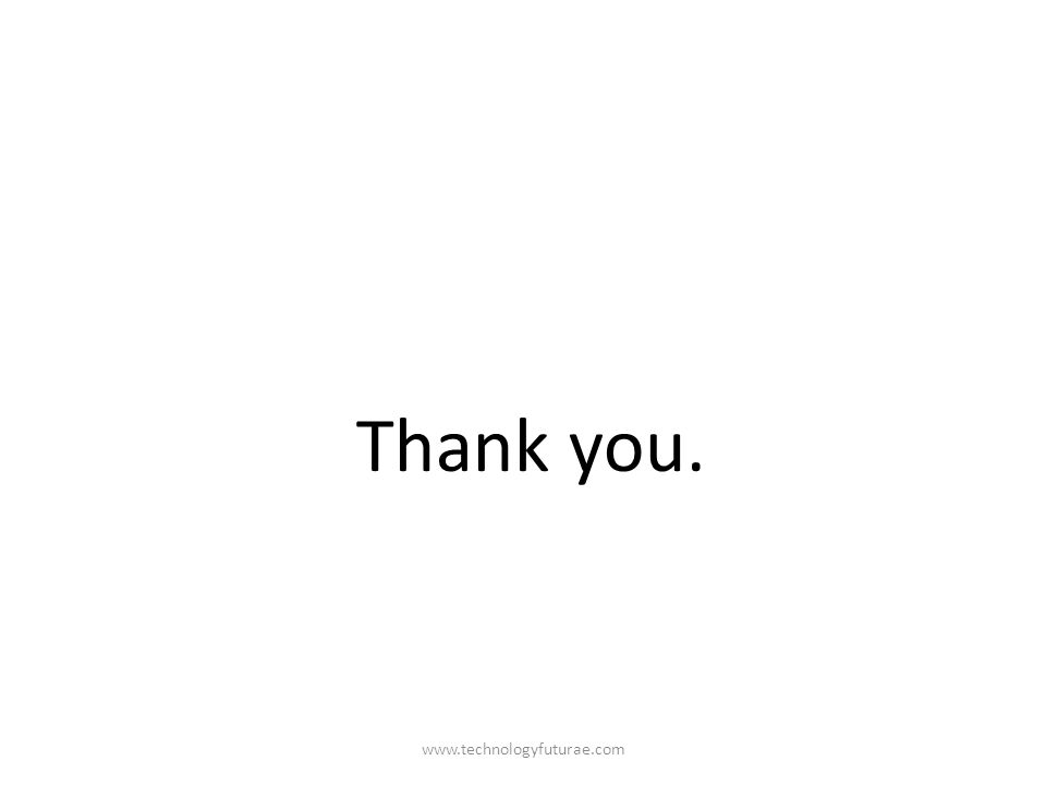 www.technologyfuturae.com Thank you.