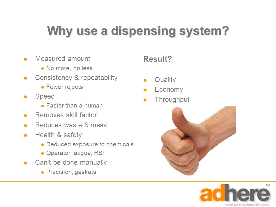 Why use a dispensing system.