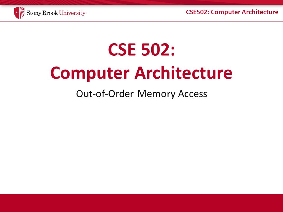 CSE502: Computer Architecture Loads Wait for STAs Only (Policy 3/4) Only address is needed to disambiguate May be ready earlier to allow checking for violations – No need to wait for data S S L L Address ready Data ready Still simple, even better performance