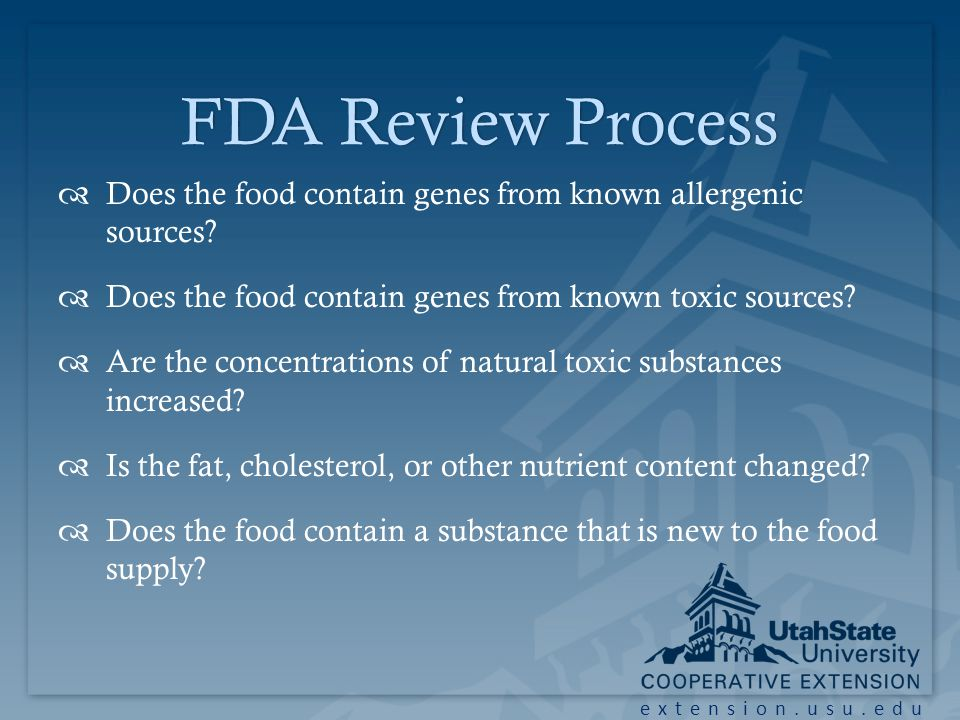 extension.usu.edu FDA Review ProcessFDA Review Process Does the food contain genes from known allergenic sources.