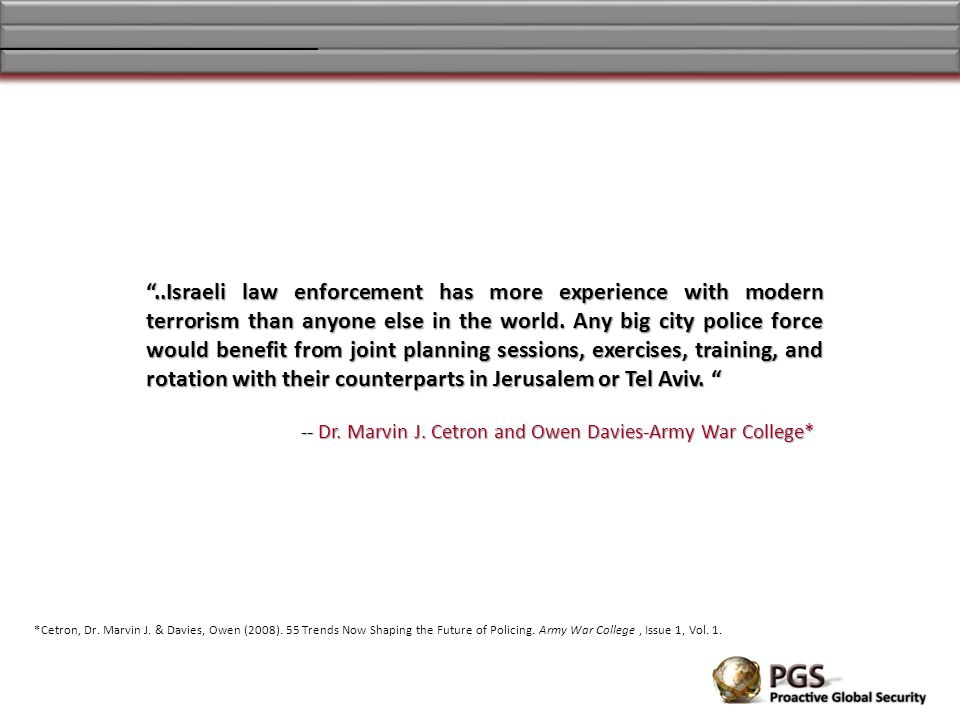 ..Israeli law enforcement has more experience with modern terrorism than anyone else in the world.