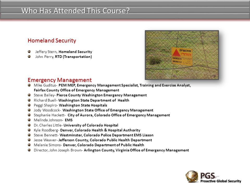 Who Has Attended This Course? Emergency Management Mike Guditus- PEM MEP, Emergency Management Specialist, Training and Exercise Analyst, Fairfax Coun