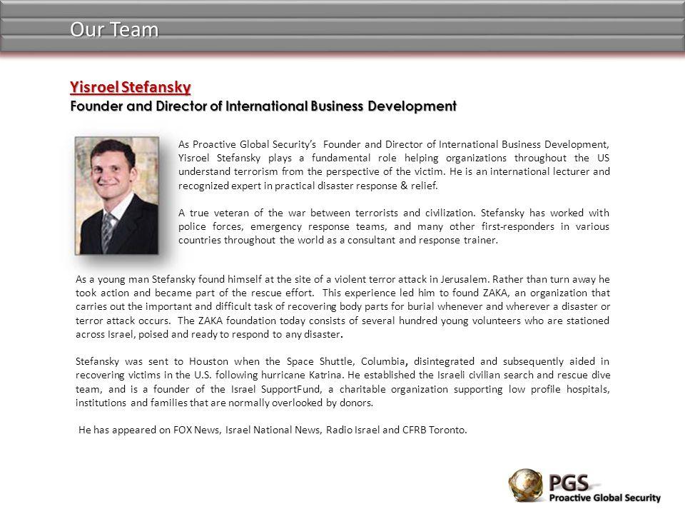 Yisroel Stefansky Founder and Director of International Business Development Our Team As Proactive Global Securitys Founder and Director of Internatio